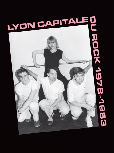 Lyon capitale du rock - 1978-1983